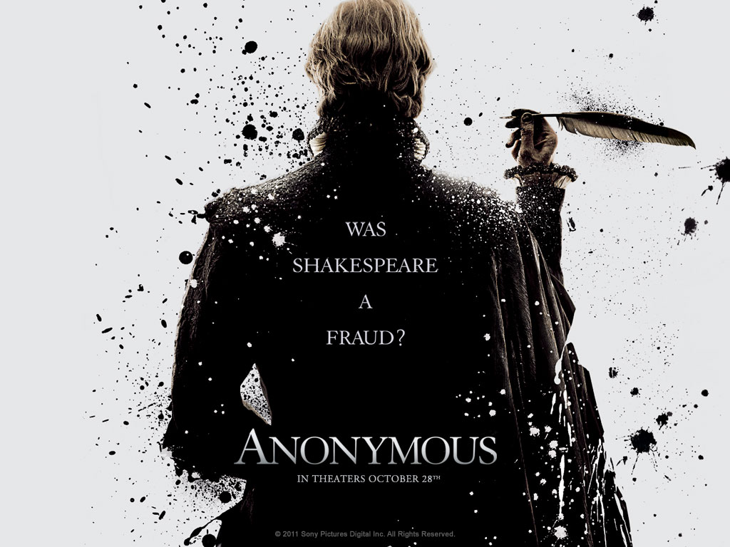 Anonymous came out in late 2011. The movie addresses the controversy that Shakespeare's work may not be completely original.