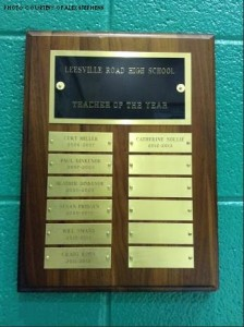 There are two plaques in the lobby to commemorate teachers of the year at Leesville. The most recent teacher of the year awards have gone to Heather Dinkenor, Susan Ennis, Will Swann, Craig Ross and Catherine Sollie.