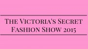 Victoria Secret, a well known global brand for lingerie, womenswear and beauty products held its annual fashion show on December 8th, 2015.